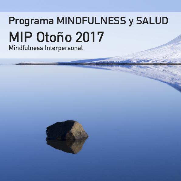 PROGRAMA MINDFULNESS Y SALUD INTERPERSONAL OTOÑO 2017